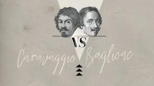 Die grossen Künstlerduelle: Caravaggio vs Baglione