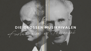 Rivalry in Music - Furtwängler vs. Toscanini