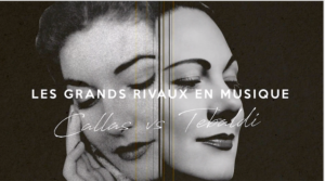 Rivalry in Music – Callas vs Tebaldi